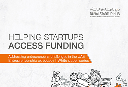 Dubai Chamber's New Whitepaper Proposes Solutions To Key Funding Challenges Faced By Startups In The UAE